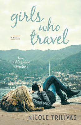 Girls Who Travel by Nicole Trilivas + Giveaway