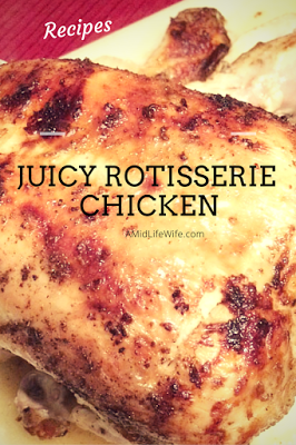 Moist and Juicy Rotisserie Chicken Recipe