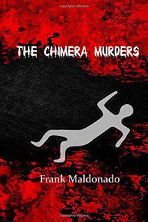 The Chimera Murders by Frank Maldonaldo