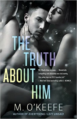 The Truth About Him by M.O'Keefe