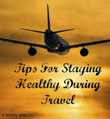 Tips For Staying Healthy During Travel
