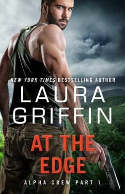 At the Edge by Laura Griffin: Alpha Crew Series Part 1
