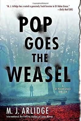 Pop Goes the Weasel by M.J. Arlidge