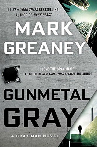 Gunmetal Gray by Mark Greaney: Review