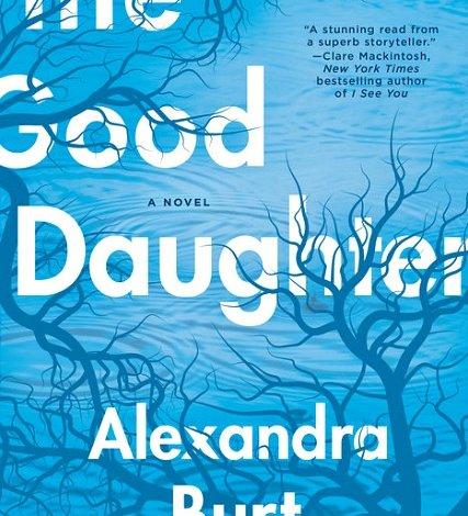 The Good Daughter by Alexandra Burt: Book Review