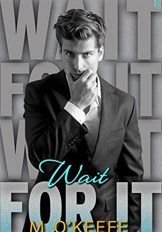 Wait for It by M. O'Keefe: Book Review