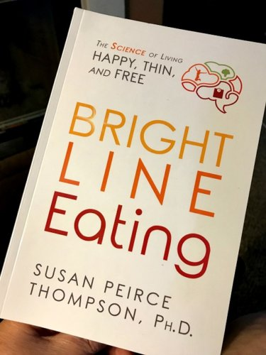Bright Line Eating The Science of Living Happy, Thin and Free