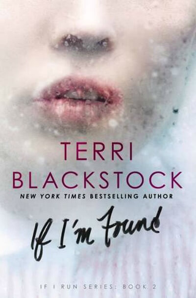 If I'm Found by Terri Blackstock