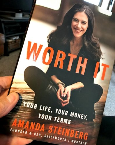 WORTH IT: Your Life, Your Money, Your Terms by Amanda Steinburg