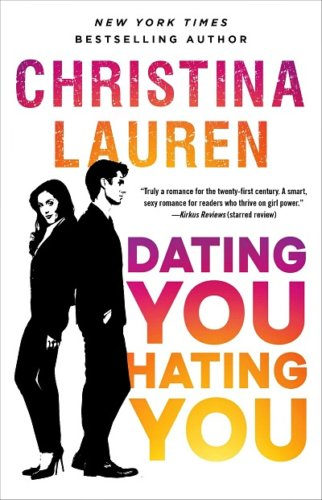 Dating You Hating You by Christina Lauren: Review