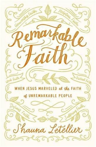Remarkable Faith by Shawna Letellier: Book Review