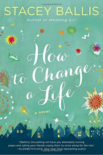 How to Change a Life by Stacy Ballis: Review