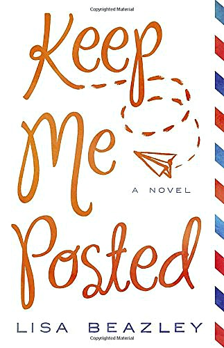 Keep Me Posted by Lisa Beazley: Now in Paperback