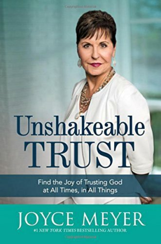 Unshakeable Trust by Joyce Meyer: Review