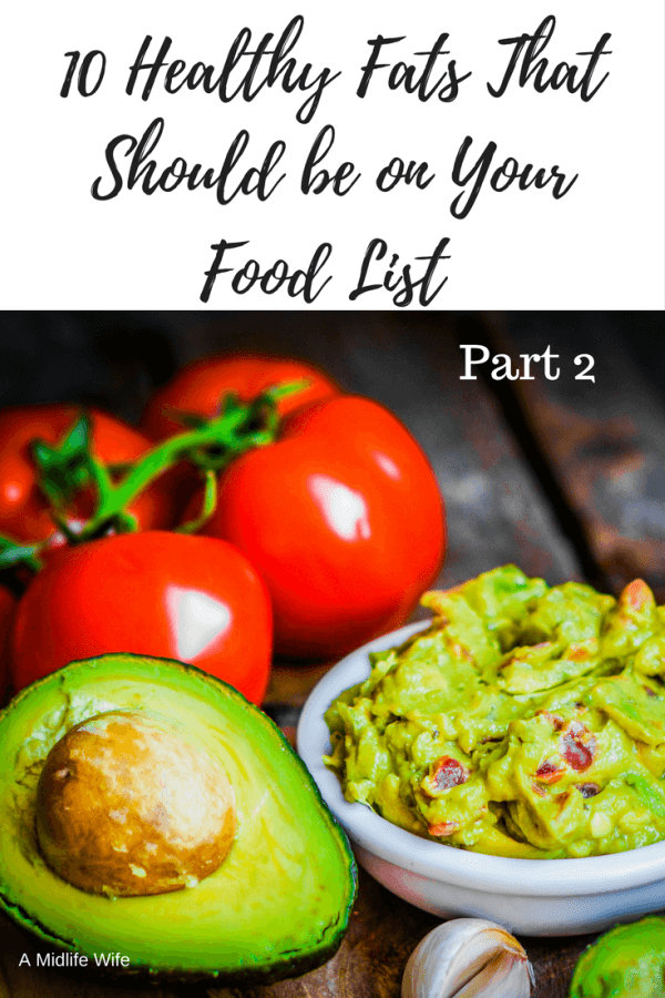 10 Healthy Fats That Should be on Your Food List Part 2