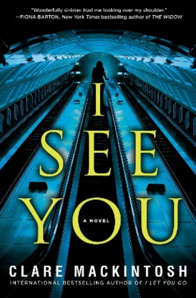 I See You by Clare Mackintosh: Now in Paperback! Book Giveaway