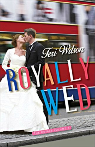Royally Wed by Teri Wilson: Review and Giveaway