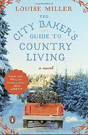 The City Baker's Guide to Country Living by Louise Miller: Book Review