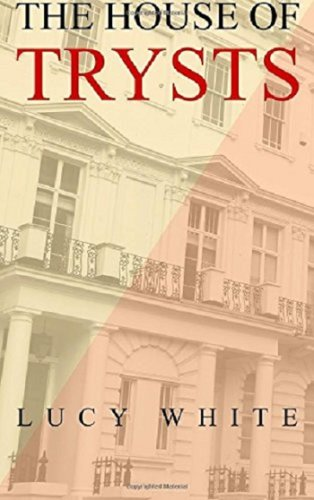 House of Trysts by Lucy White: Book Review