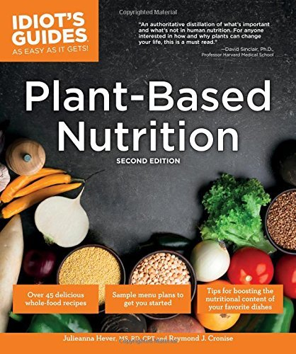 Plant-Based Nutrition 2E by Julieanna Hever M.S., R.D.: Book Review