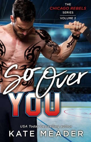 So Over You by Kate Meader Book Review and Blog Tour