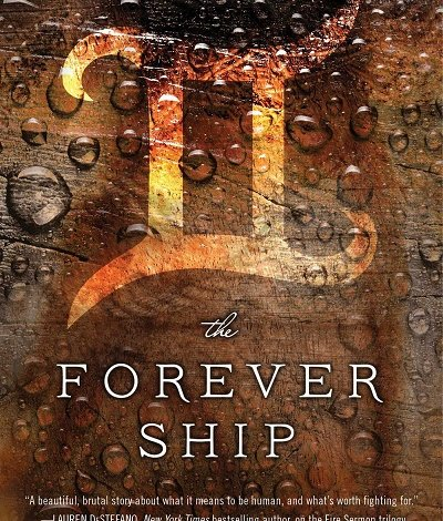 The Forever Ship by Francesca Haig: Book 3 in The Fire Sermon