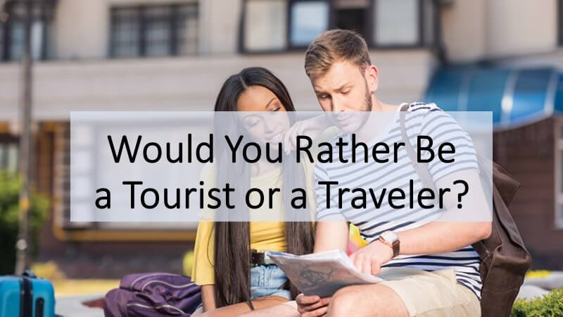 Are You a Tourist or a Traveler? - A Midlife Wife