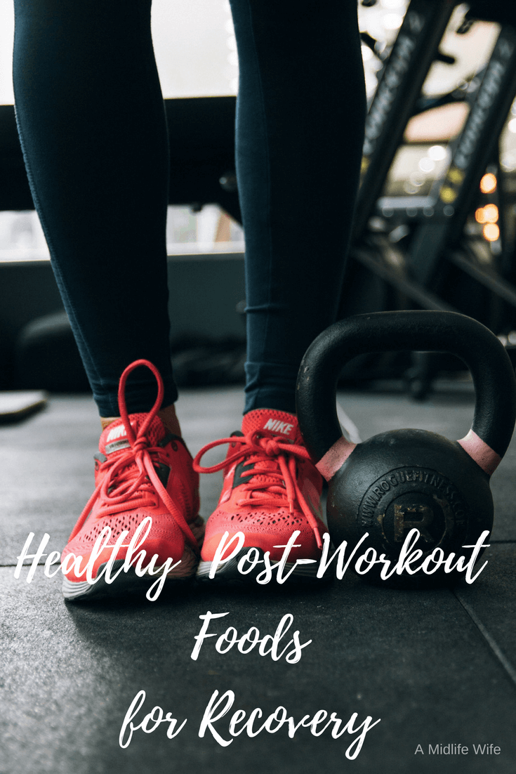 Healthy Post-Workout Foods for Recovery - A Midlife Wife