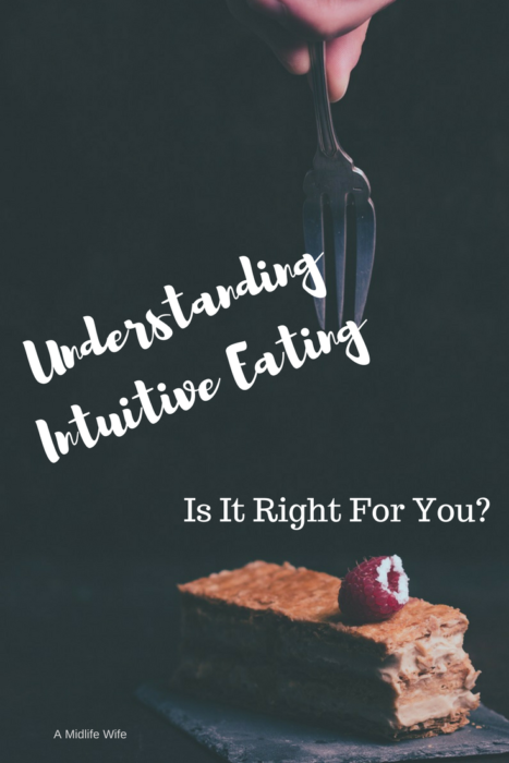 Understanding Intuitive Eating to Determine If It's Right For You - A Midlife Wife