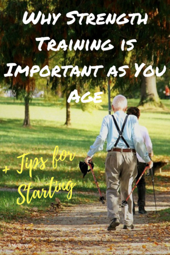 Why Strength Training is Important as You Age + Tips for Starting - A Midlife Wife