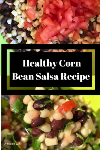 The Perfect Side: Healthy Corn Bean Salsa Recipe - A Midlife Wfie