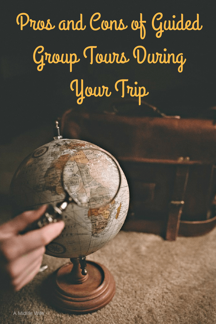 Pros and Cons of Guided Group Tours During Your Trip - A Midlife Wife